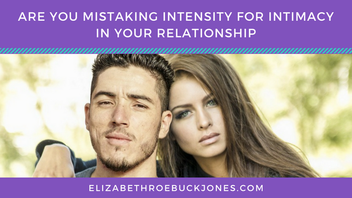 Are You Mistaking Intensity For Intimacy In Your Relationship