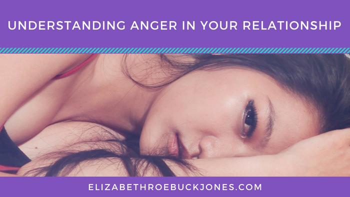Understanding Anger In Your Relationship