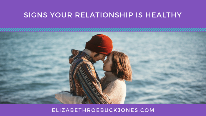 Signs Your Relationship Is Healthy