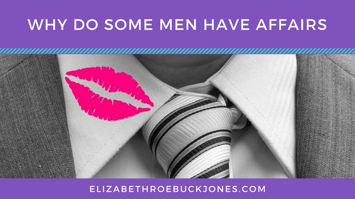 Why Do Some Men Have Affairs?