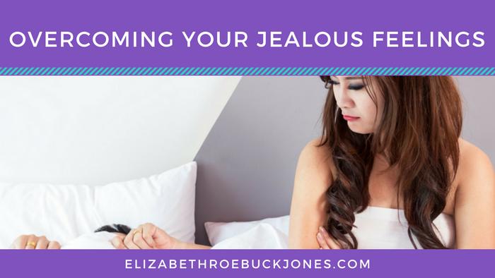 Overcoming Your Jealous Feelings