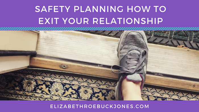 Safety Planning – How to Exit your Relationship
