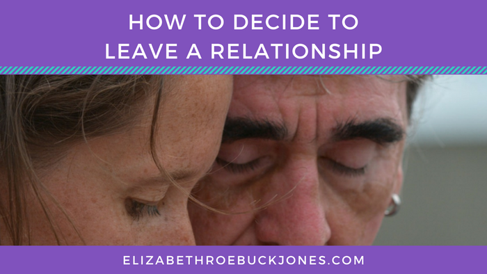 How to Decide to Leave a Relationship
