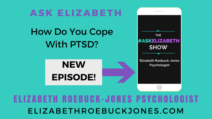 Ask Elizabeth: How Do You Cope With PTSD