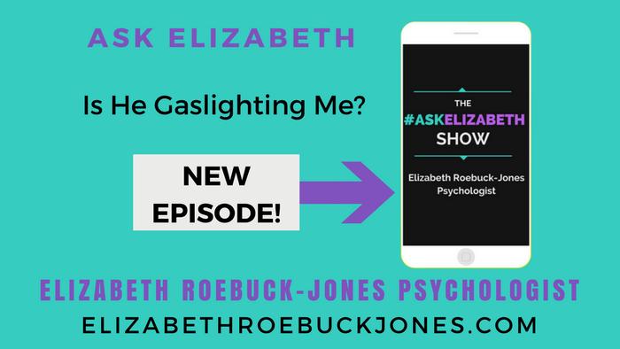 Ask Elizabeth: Is he Gaslighting me?