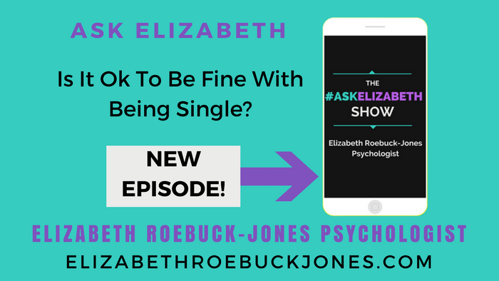 Ask Elizabeth: Is It OK to be Fine with being Single.