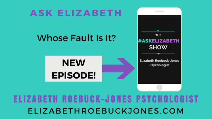 Ask Elizabeth: Whose Fault Is It ?