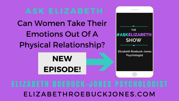 Ask Elizabeth: Can Women Take Their Emotions Out of a Sexual Relationship