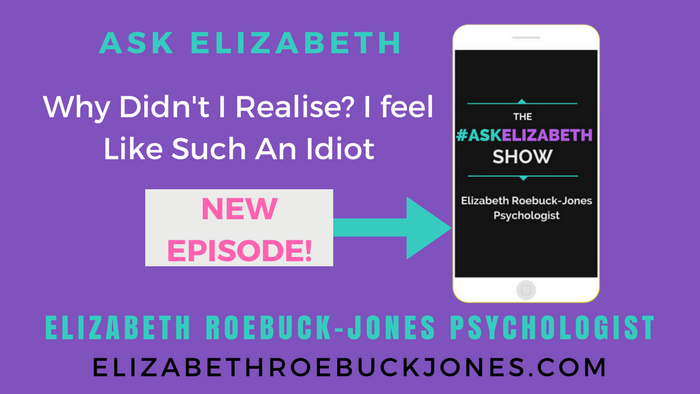 Ask Elizabeth: Why Didn't I Realise, I Feel Like Such an Idiot!