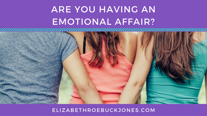 Are you having an Emotional Affair?